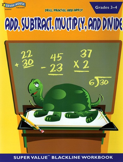 BH88943 - Add, Subtract, Multiply and Divide Gr 3-4